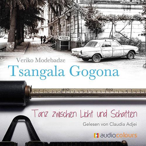 Tsangala Gogona - ein Hörbuch von Veriko Modebadze